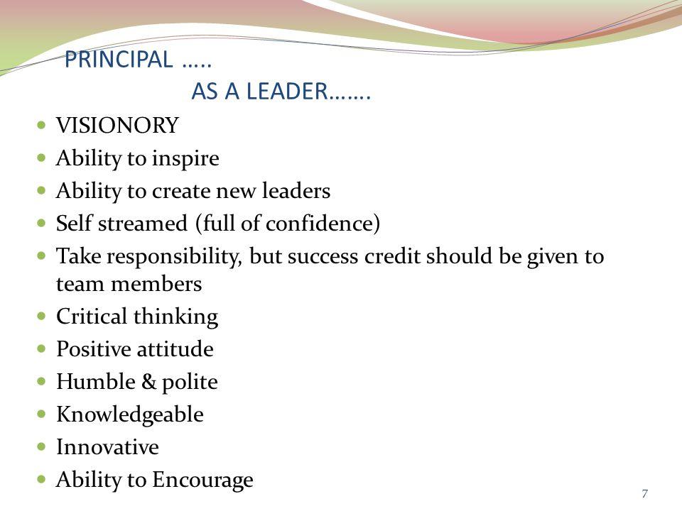 PRINCIPAL ….. AS A LEADER…….