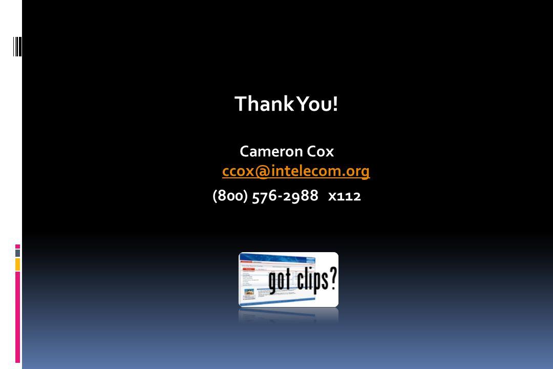 Thank You! Cameron Cox ccox@intelecom.org ccox@intelecom.org (800) 576-2988 x112