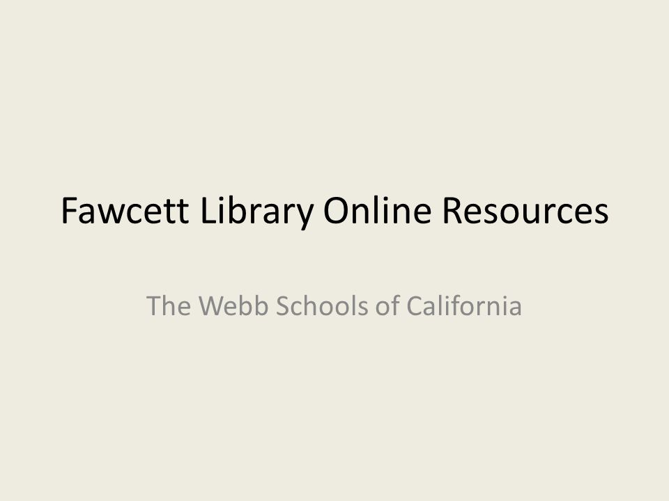 Fawcett Library Online Resources The Webb Schools of California