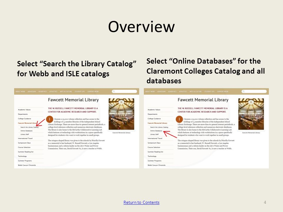 """Overview Select """"Search the Library Catalog"""" for Webb and ISLE catalogs Select """"Online Databases"""" for the Claremont Colleges Catalog and all databases"""