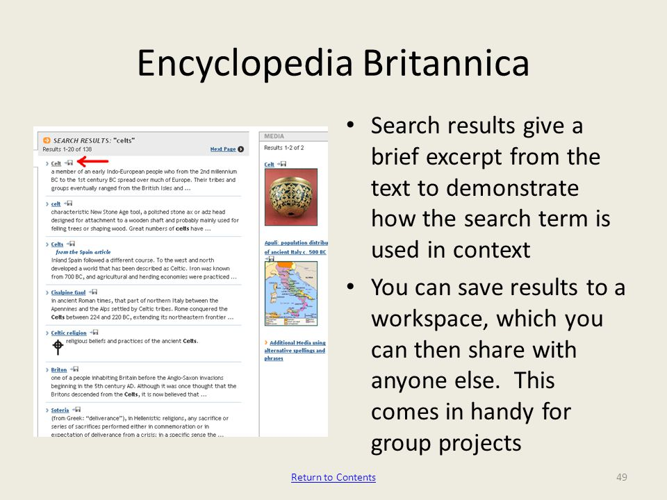 Encyclopedia Britannica Search results give a brief excerpt from the text to demonstrate how the search term is used in context You can save results t