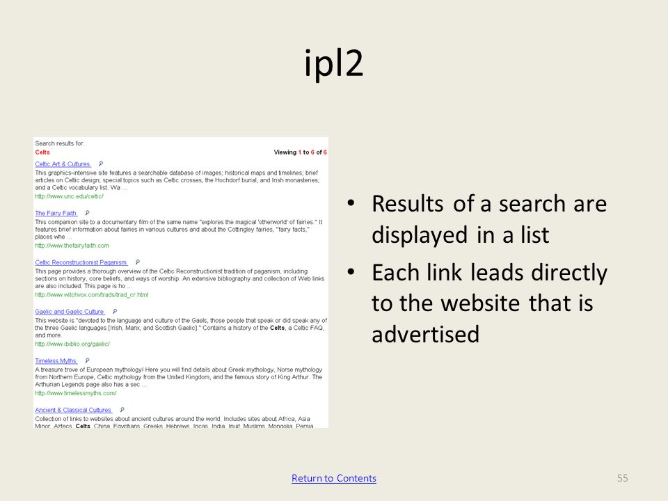 ipl2 Results of a search are displayed in a list Each link leads directly to the website that is advertised 55Return to Contents