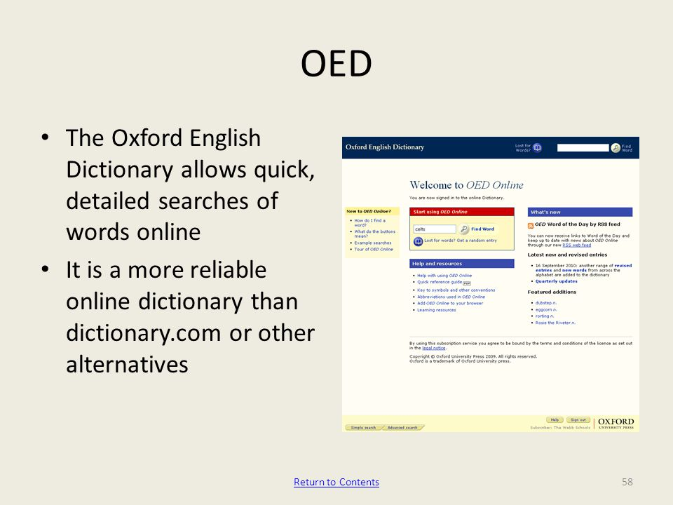 OED The Oxford English Dictionary allows quick, detailed searches of words online It is a more reliable online dictionary than dictionary.com or other