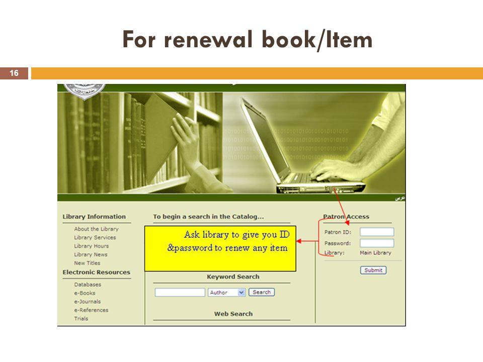 For renewal book/Item 16