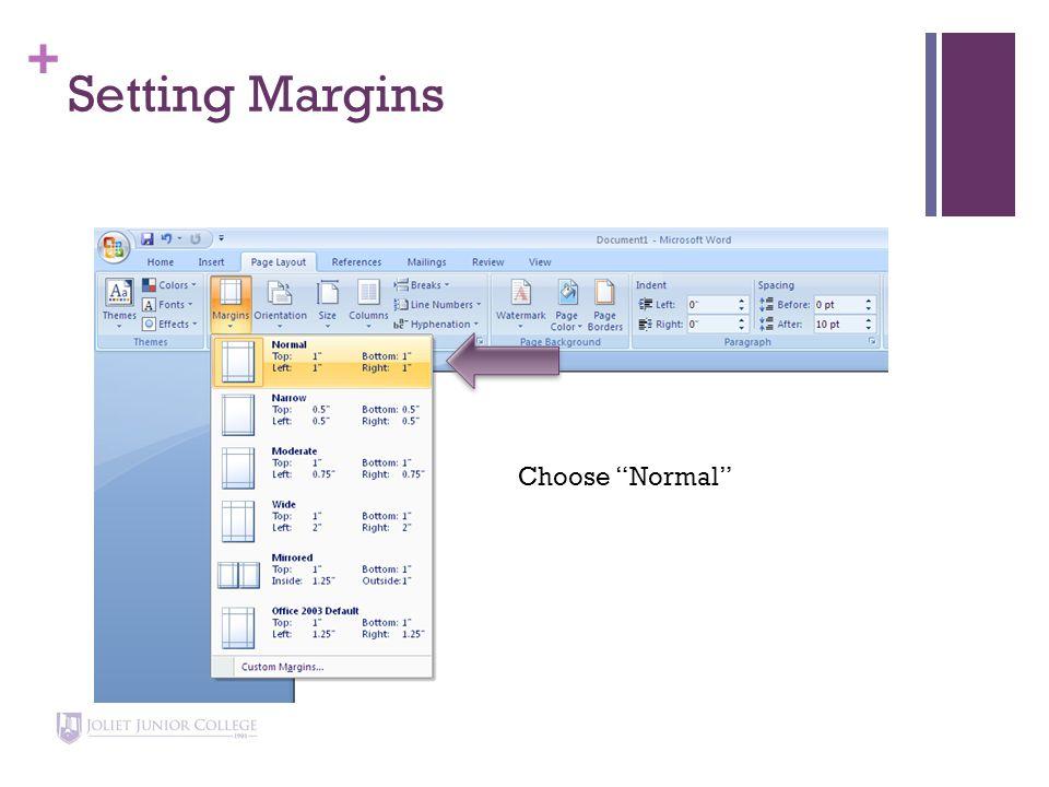 + Setting Margins Choose Normal