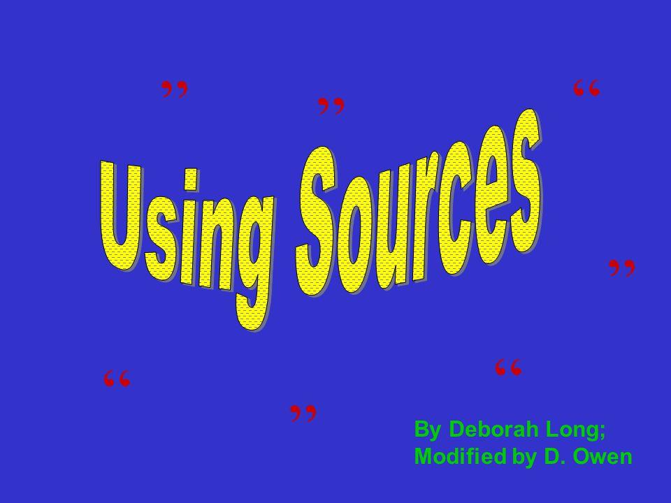 """"""" """" """" """" """" """" """" By Deborah Long; Modified by D. Owen"""