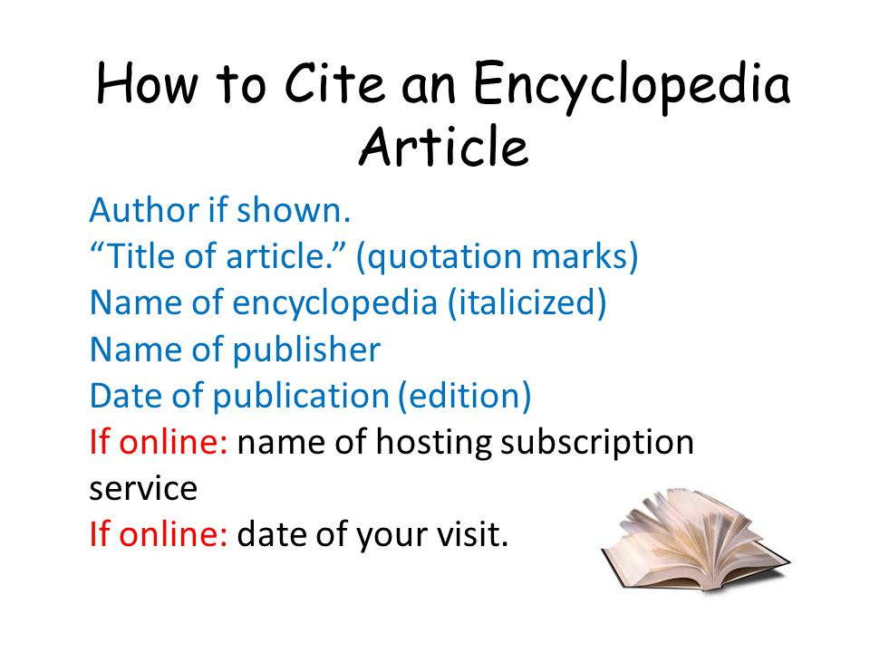 How to Cite an Encyclopedia Article Author if shown.