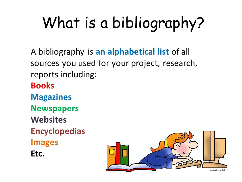 What is a bibliography.