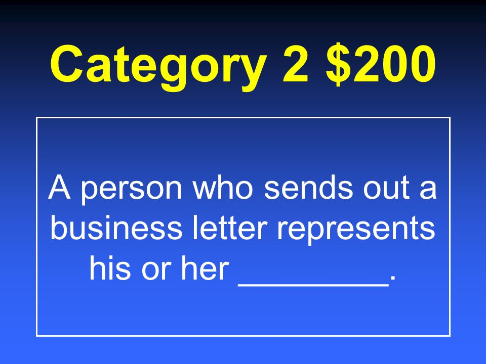 Category 1 $1000-Answer Return Address = person writing the letter! Letter Address = person receiving the letter!
