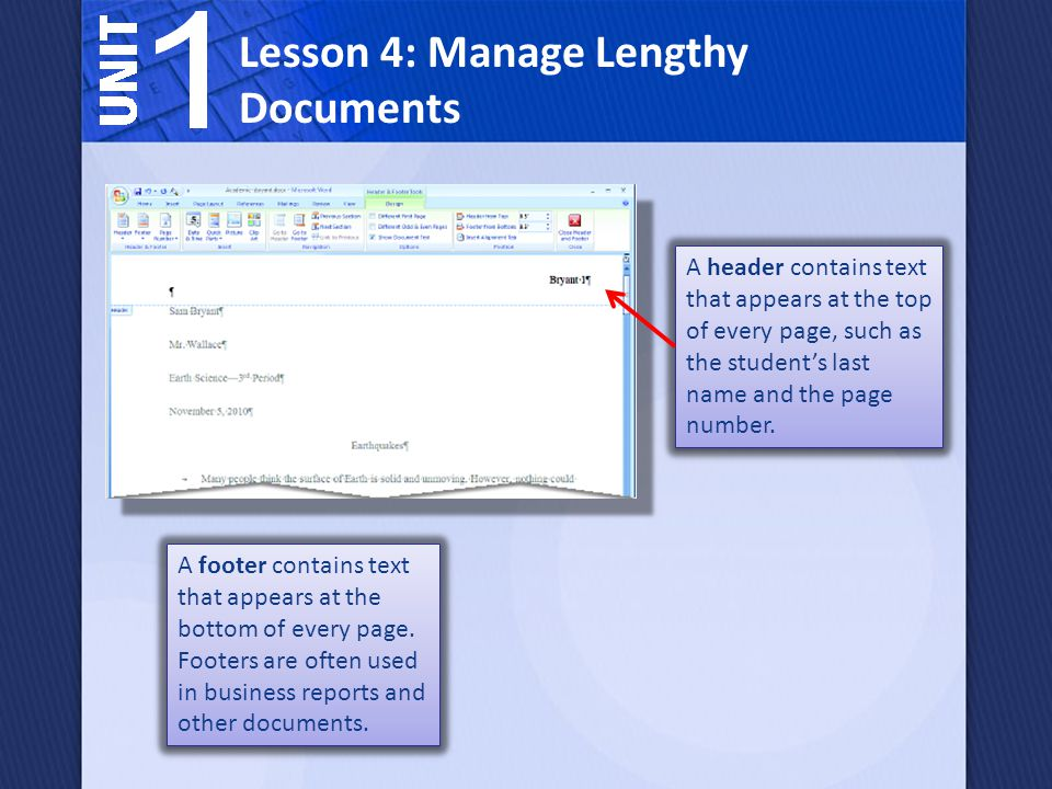 Lesson 4: Manage Lengthy Documents A footer contains text that appears at the bottom of every page.