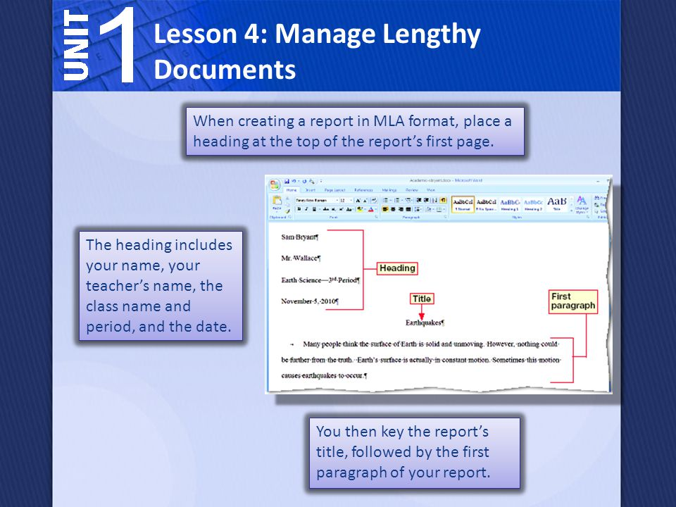 Lesson 4: Manage Lengthy Documents In an MLA report, the page number should be aligned with the right margin on every page.