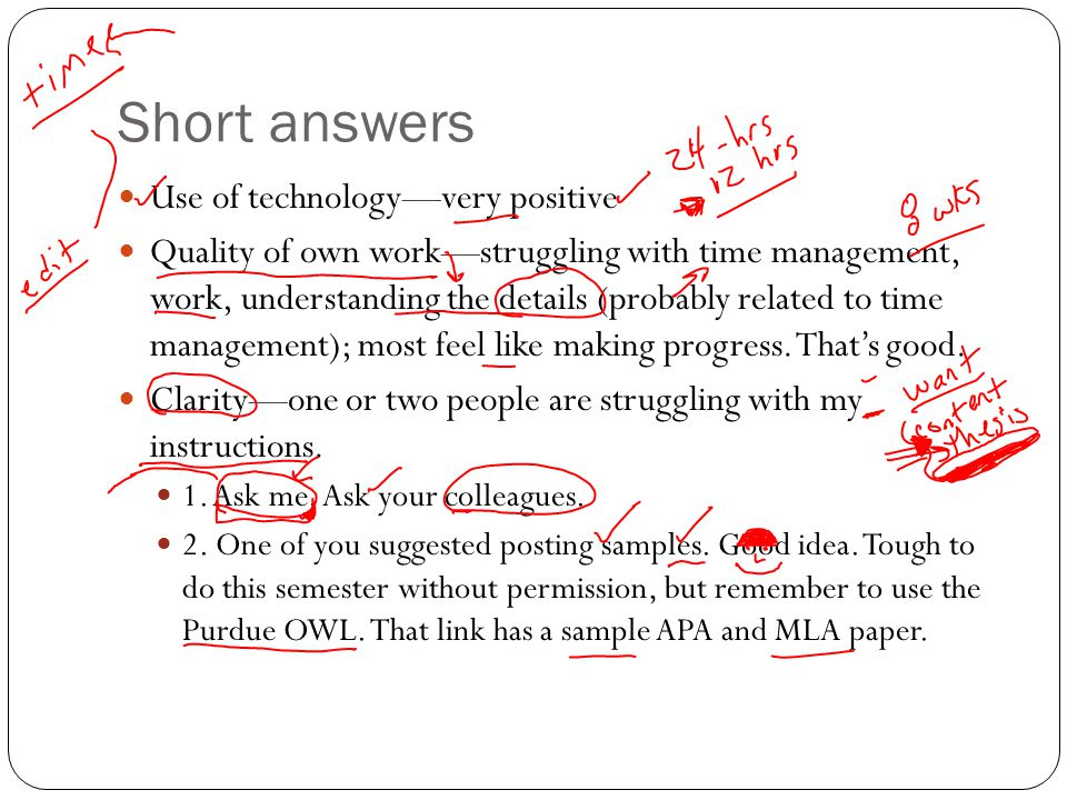 Short answers Use of technology—very positive Quality of own work—struggling with time management, work, understanding the details (probably related to time management); most feel like making progress.
