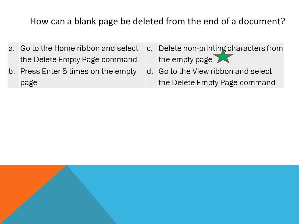 a. Go to the Home ribbon and select the Delete Empty Page command.