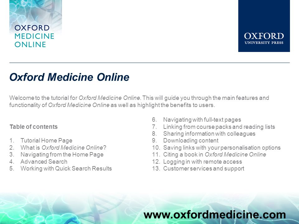 Oxford Medicine Online Welcome to the tutorial for Oxford Medicine Online.