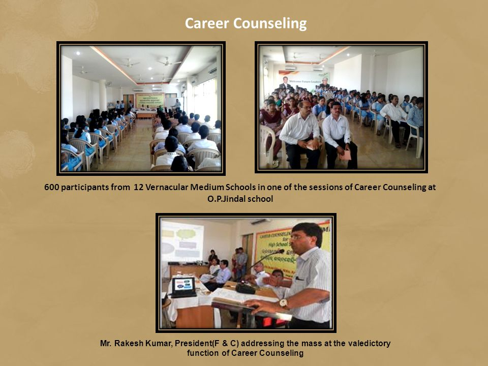 Career Counseling 600 participants from 12 Vernacular Medium Schools in one of the sessions of Career Counseling at O.P.Jindal school Mr.