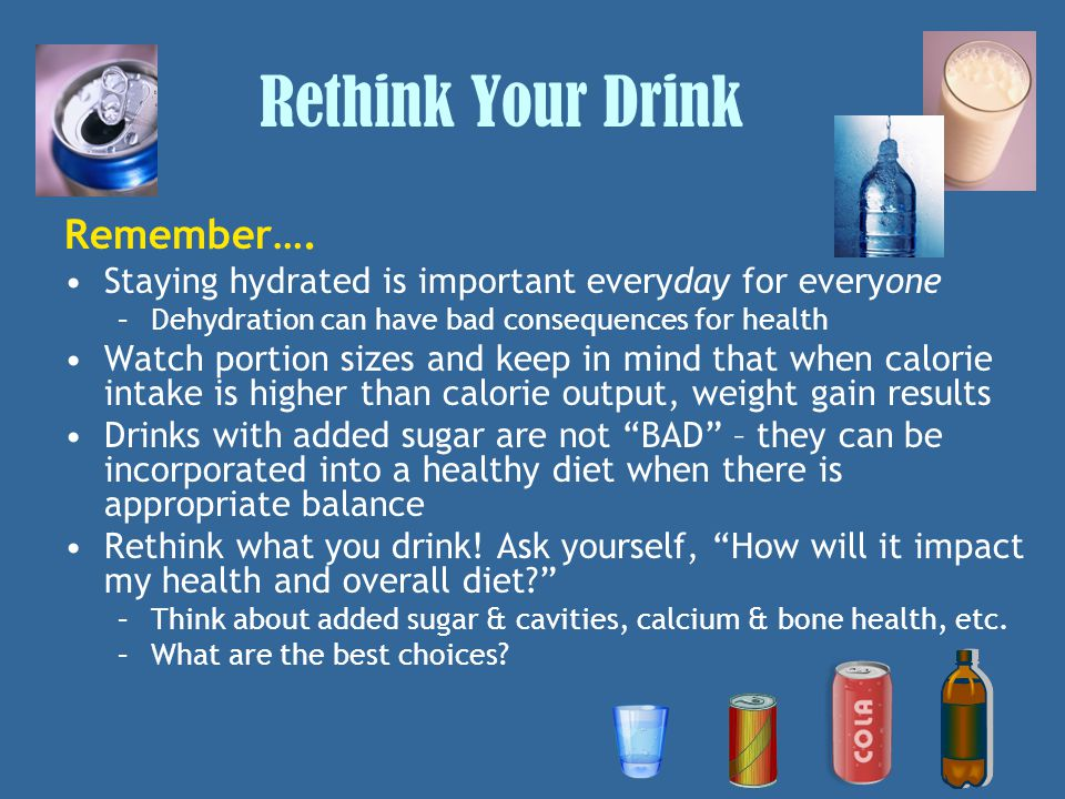 Rethink Your Drink Remember….
