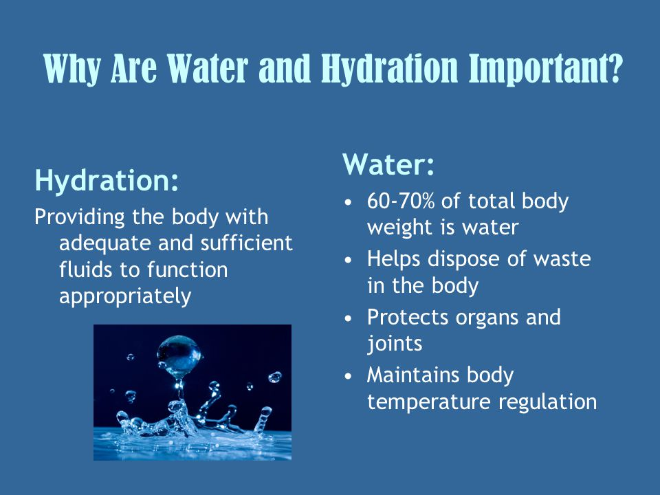 Why Are Water and Hydration Important.