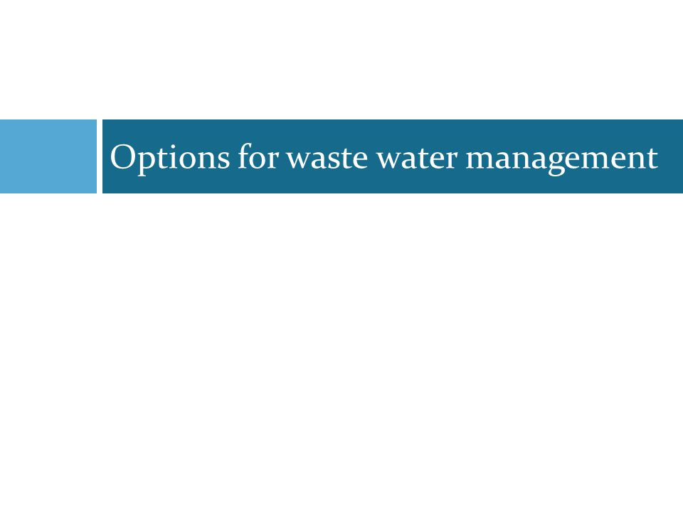 Options for waste water management