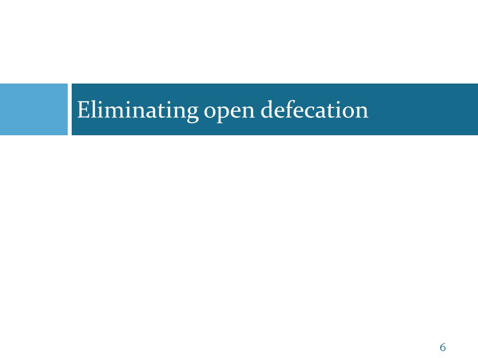 Eliminating open defecation 6