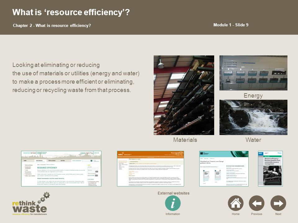 What are the drivers.Reducing waste is not the only incentive to using resources efficiently.