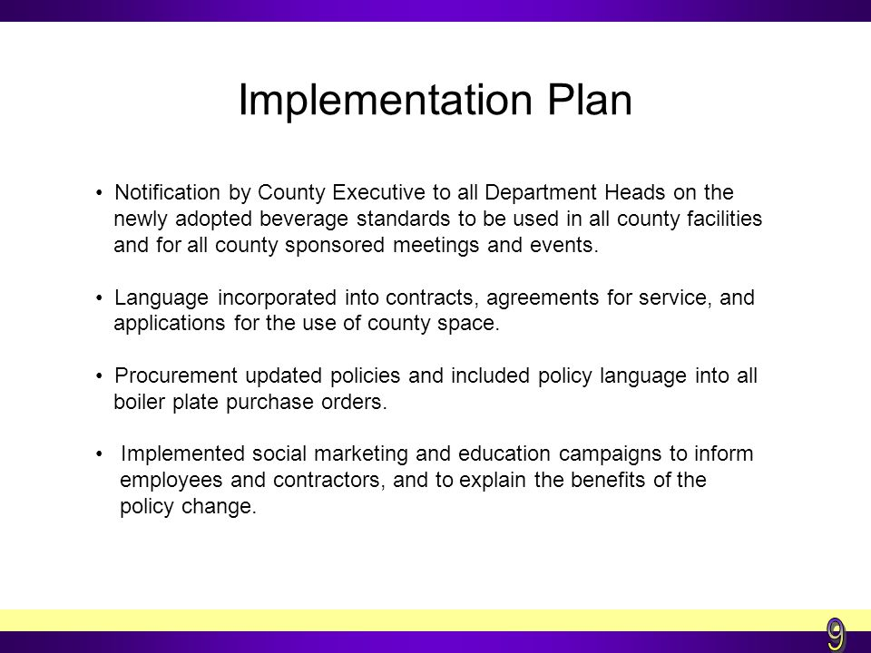 Implementation Plan (continued) Social marketing campaign included the following: Ongoing technical assistance offered to County Departments.