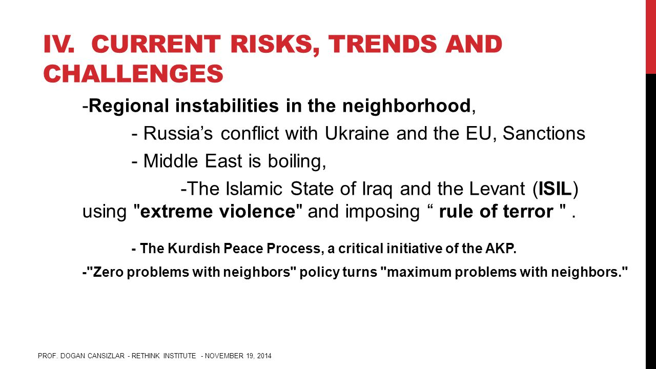 IV. CURRENT RISKS, TRENDS AND CHALLENGES -Regional instabilities in the neighborhood, - Russia's conflict with Ukraine and the EU, Sanctions - Middle