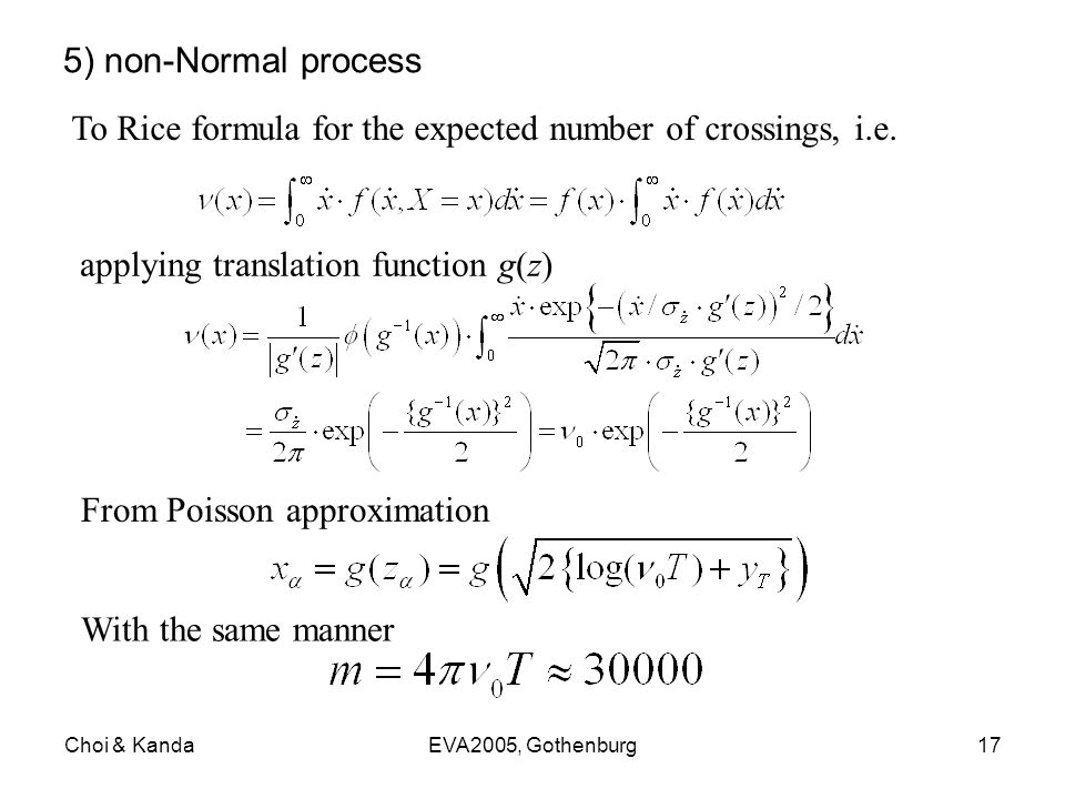 Choi & KandaEVA2005, Gothenburg17 5) non-Normal process To Rice formula for the expected number of crossings, i.e.
