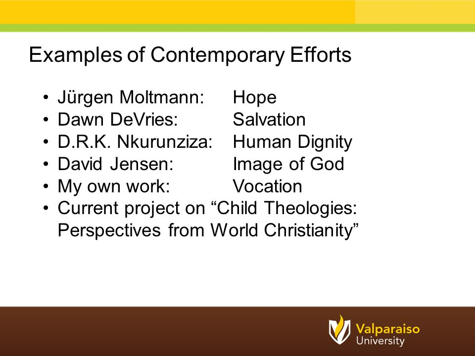 Examples of Contemporary Efforts Jürgen Moltmann: Hope Dawn DeVries: Salvation D.R.K.