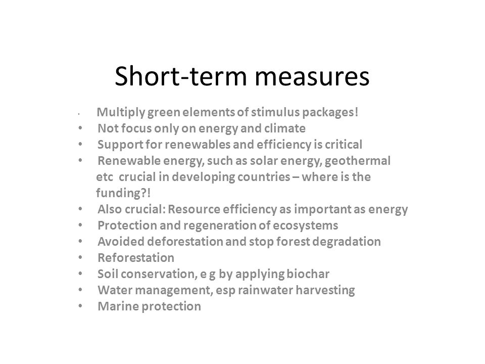 Short-term measures Multiply green elements of stimulus packages.