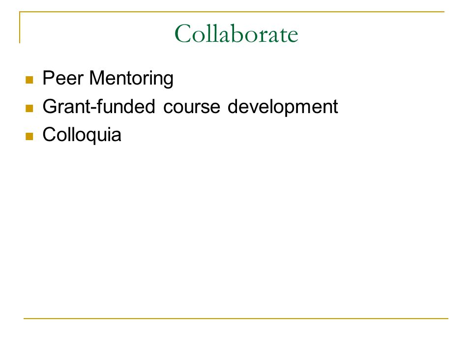 Collaborate Peer Mentoring Grant-funded course development Colloquia