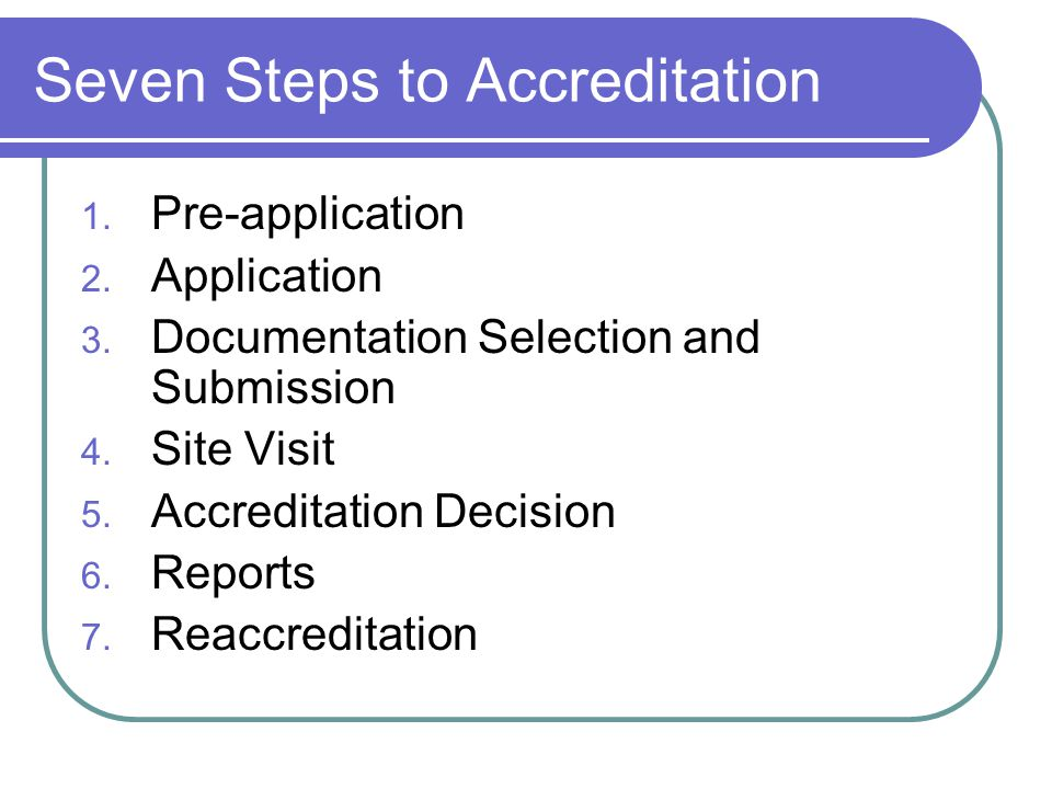 Seven Steps to Accreditation 1. Pre-application 2.