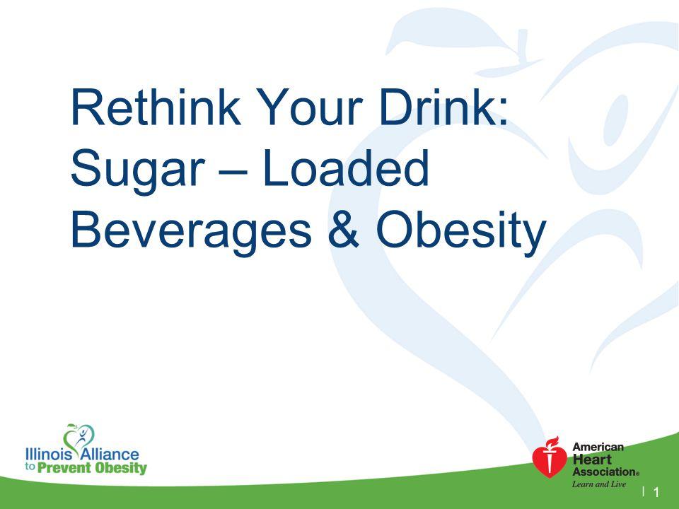 CONSUMPTION Sugar-Loaded Beverages 12