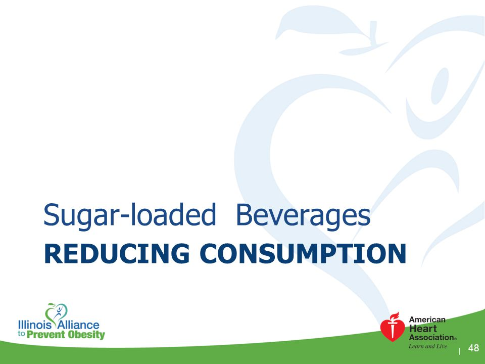 REDUCING CONSUMPTION Sugar-loaded Beverages 48