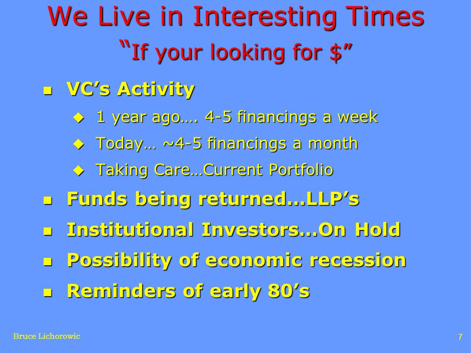 Bruce Lichorowic 7 We Live in Interesting Times If your looking for $ n VC's Activity u 1 year ago….
