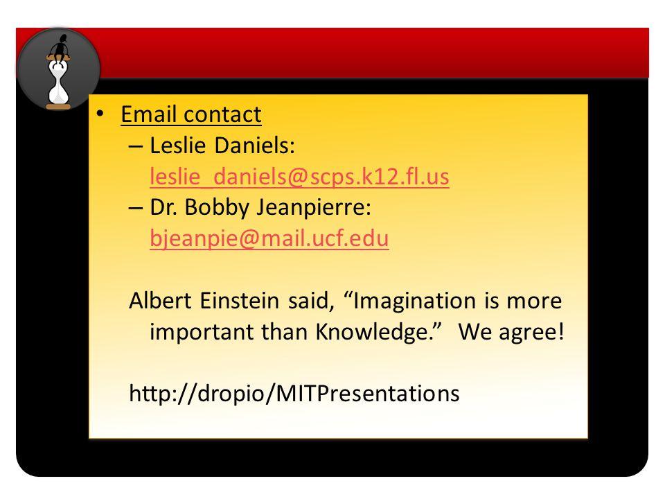 Email contact – Leslie Daniels: leslie_daniels@scps.k12.fl.us leslie_daniels@scps.k12.fl.us – Dr. Bobby Jeanpierre: bjeanpie@mail.ucf.edu bjeanpie@mai