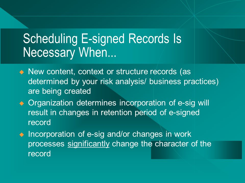 One Framework  Crfeate and maintain documentation of the systems used to create the e-sigs.
