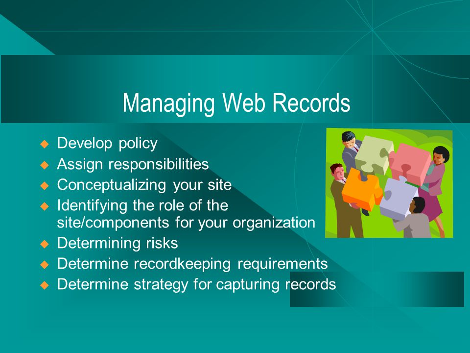 Examples of Web Records – 3  Structural records u Web site map u Self executing files u COTS software configuration files