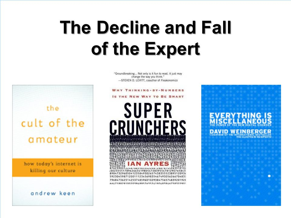 The Decline and Fall of the Expert