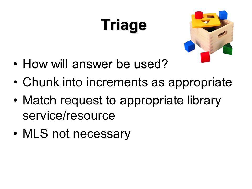 Triage How will answer be used.