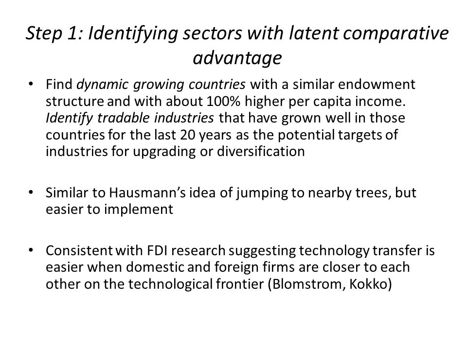 Step 1: Identifying sectors with latent comparative advantage Find dynamic growing countries with a similar endowment structure and with about 100% hi