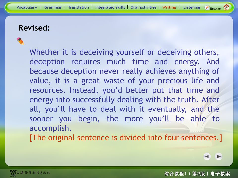 Consolidation Activities- Writing_P2.1 2. Whether it is deceiving yourself or deceiving others, deception requires much time and energy and because de