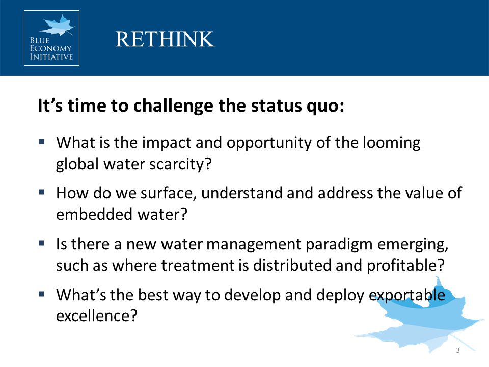 It's time to challenge the status quo:  What is the impact and opportunity of the looming global water scarcity.