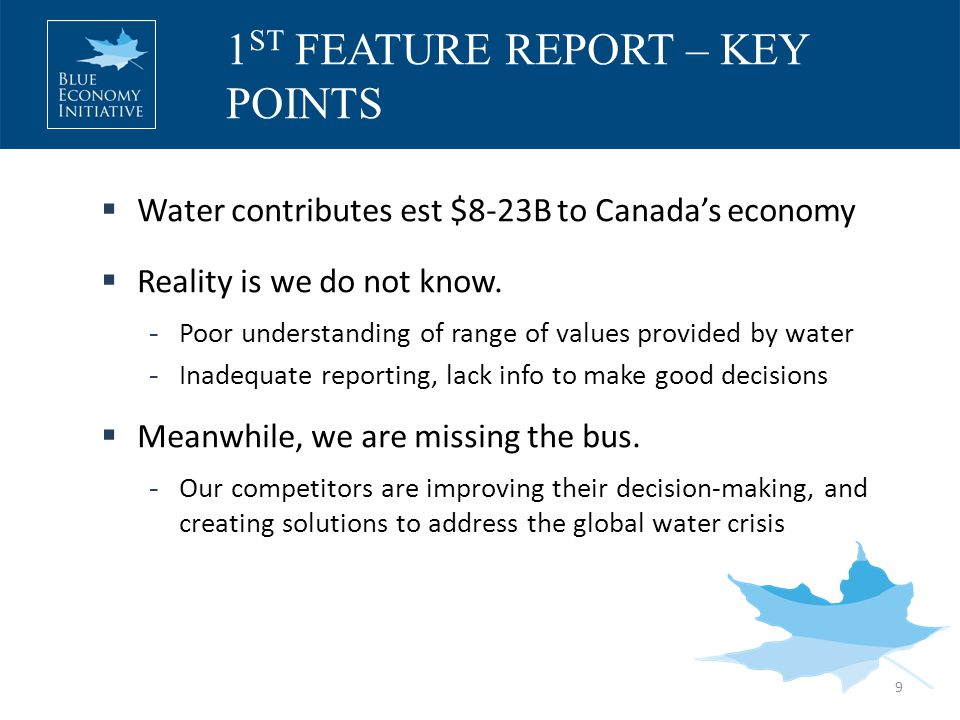  Water contributes est $8-23B to Canada's economy  Reality is we do not know.