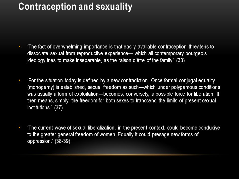 Contraception and sexuality 'The fact of overwhelming importance is that easily available contraception threatens to dissociate sexual from reproducti