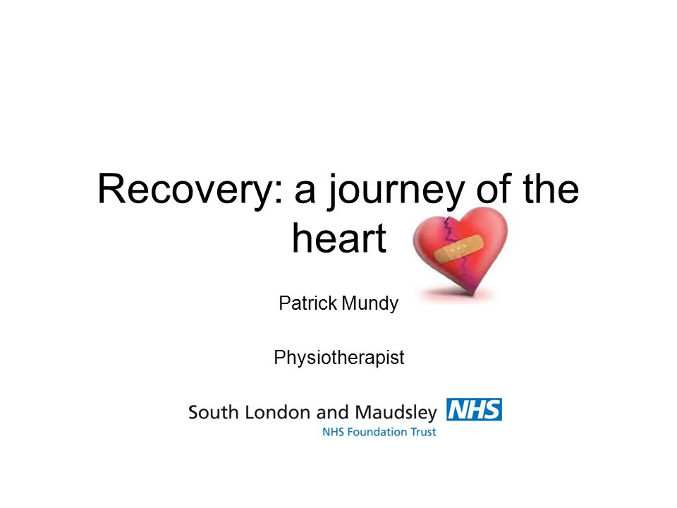Recovery: a journey of the heart Patrick Mundy Physiotherapist