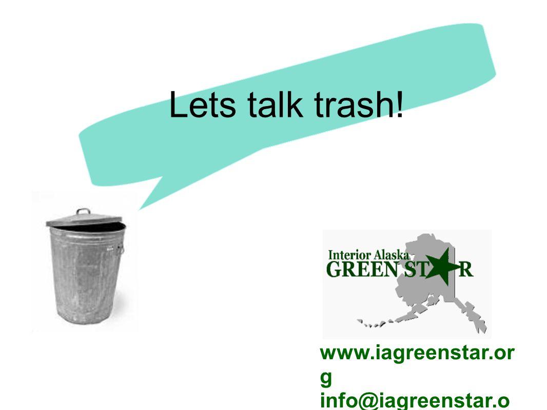 www.iagreenstar.or g info@iagreenstar.o rg Lets talk trash!