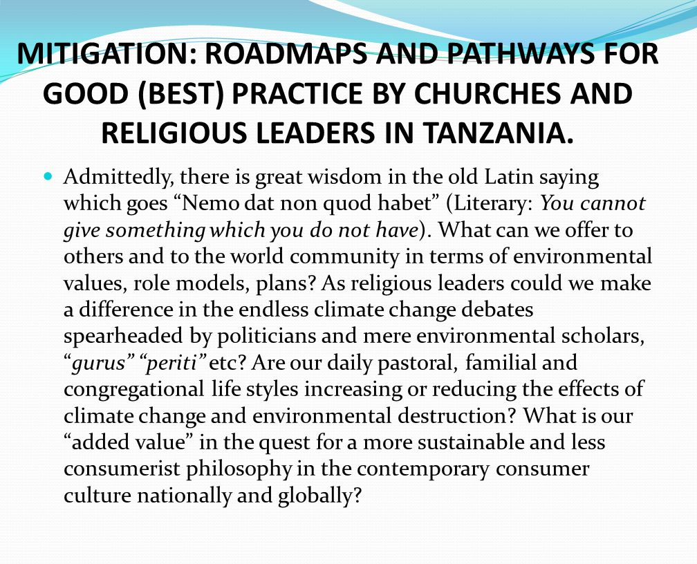 MITIGATION: ROADMAPS AND PATHWAYS FOR GOOD (BEST) PRACTICE BY CHURCHES AND RELIGIOUS LEADERS IN TANZANIA.