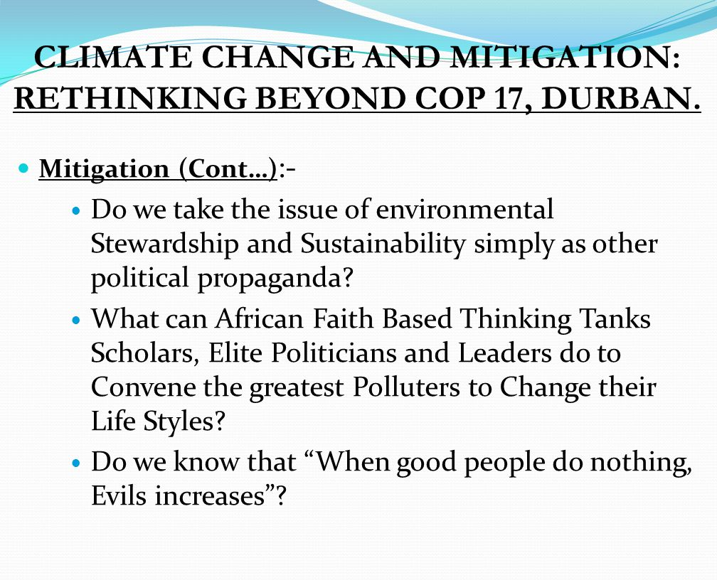 CLIMATE CHANGE AND MITIGATION: RETHINKING BEYOND COP 17, DURBAN.