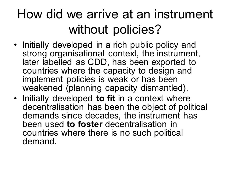 How did we arrive at an instrument without policies.