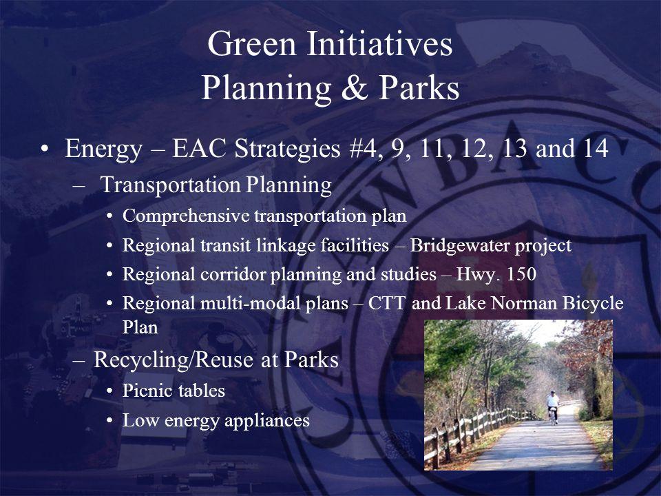 Green Initiatives Planning & Parks Energy – EAC Strategies #4, 9, 11, 12, 13 and 14 – Transportation Planning Comprehensive transportation plan Region